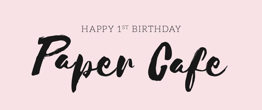1 year of Paper Cafe!