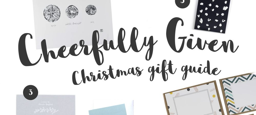 Christmas gift guide – Cheerfully Given